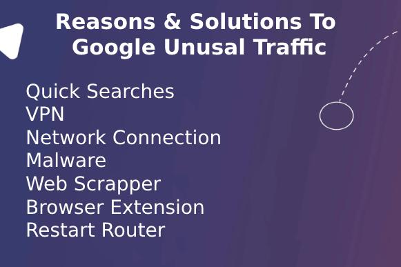 google unusual traffic , google unusual traffic reasons,google unusual traffic solutions