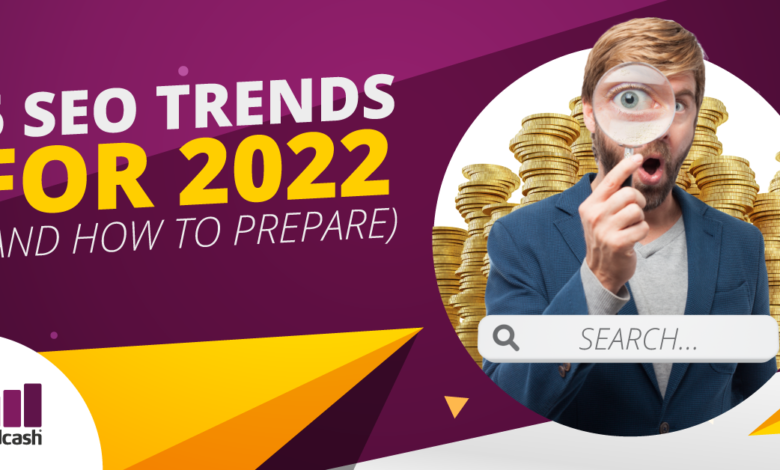 5 SEO Trends To Watch Out For In 2022